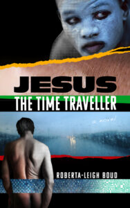 Jesus The Time Traveller by Roberta-Leigh Boud
