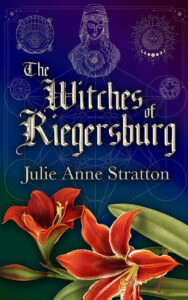The Witches Of Riegersburg by Julie Anne Stratton